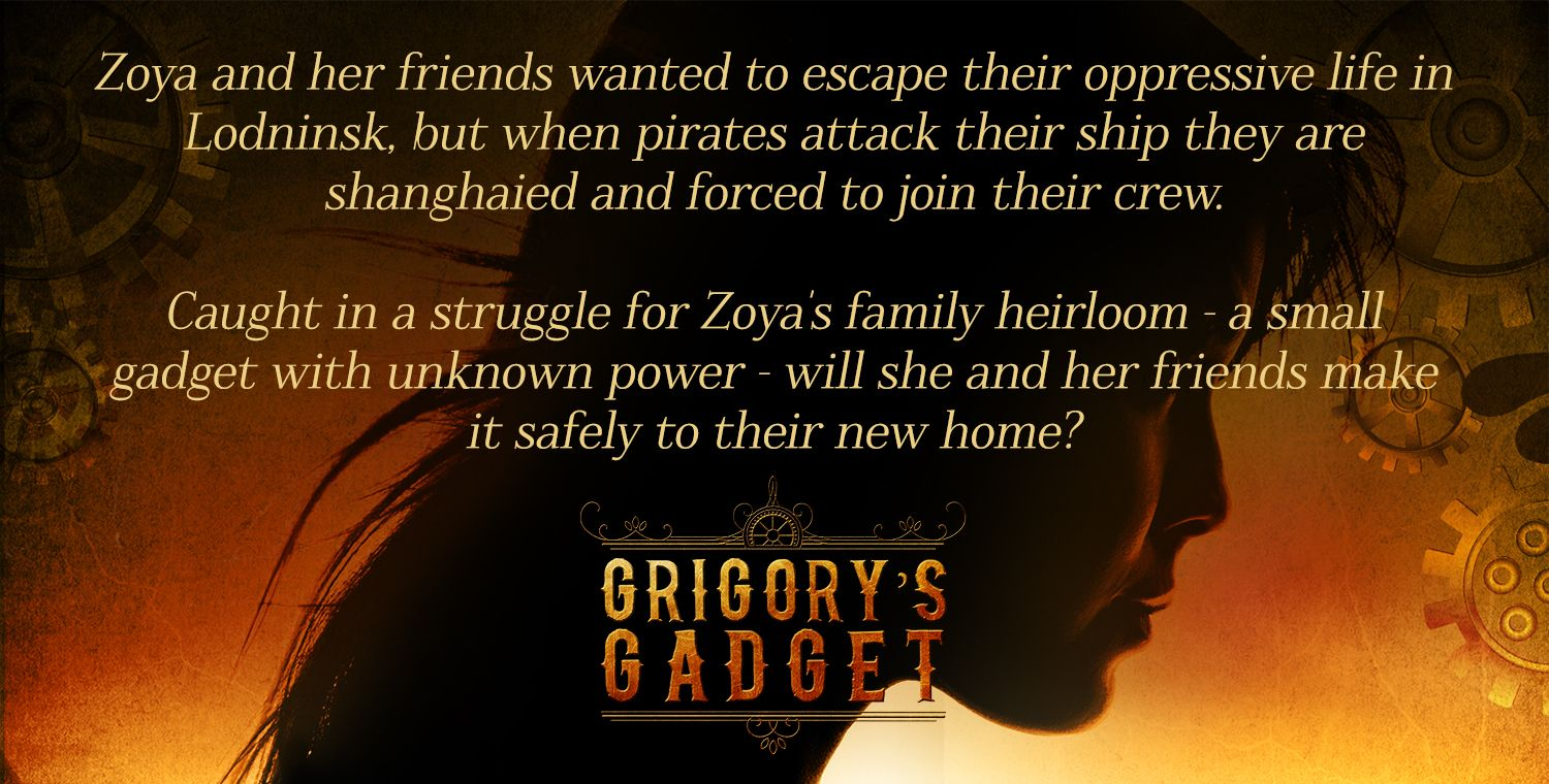 Grigorys gadget a new young adult steampunk novel on