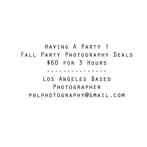 Los Angeles Photographer Fall party Deals. Baby Showers, Birthday Parties, Family Gatherings ! Pnlphotography@gmail.com