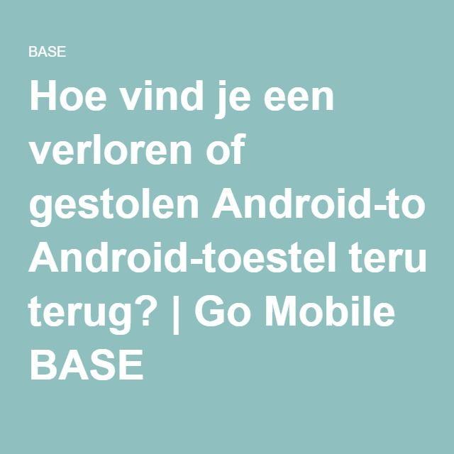 Hoe vind je een verloren of gestolen Android-toestel terug? | Go Mobile BASE