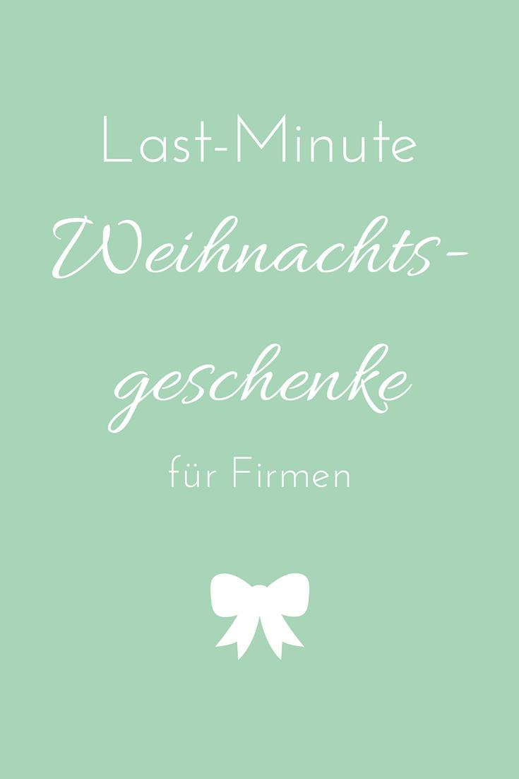 Last-Minute-Weihnachtsgeschenke für Firmen | Firma | Pinterest ...