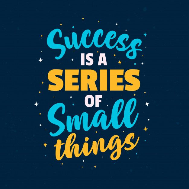 Motivation Quotes Success Is A Series Of Small Things. Best Inspirational Lettering Typography