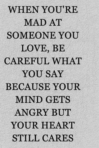 Your Mind Gets Angry But Your Heart Still Cares Love Relationshipgoals Anger Quotes Mad Quotes Meaningful Quotes
