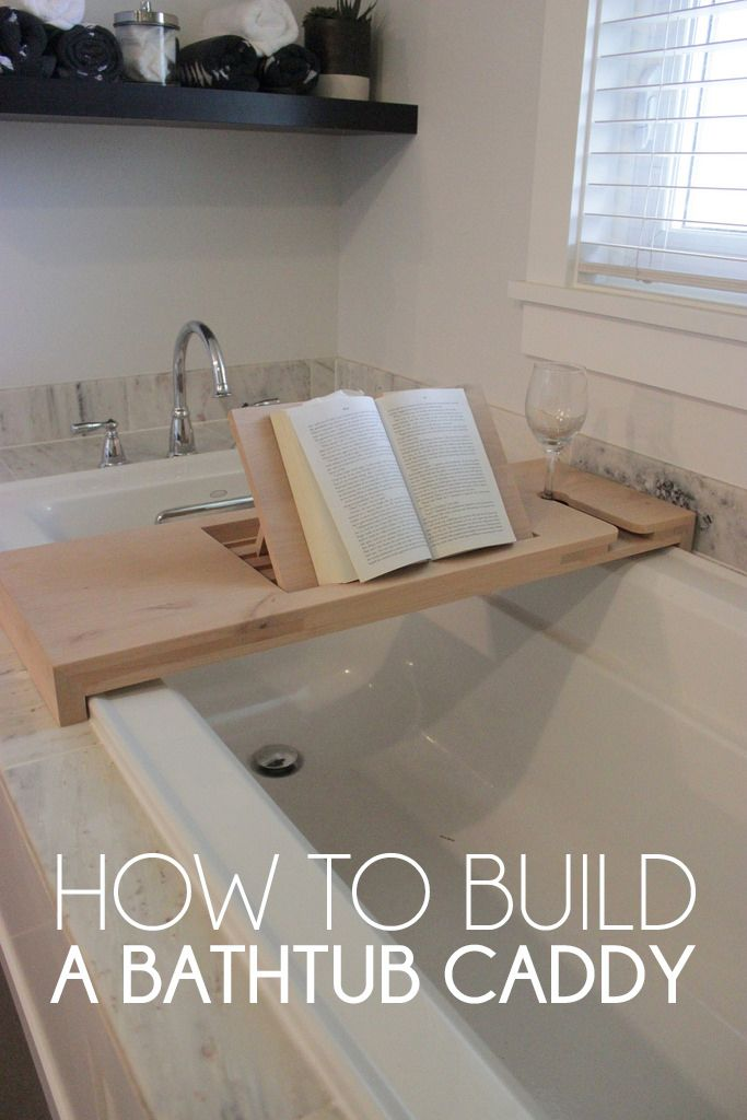 How To Build A Bathtub Caddy Bathtub Caddy Home Diy Diy Furniture