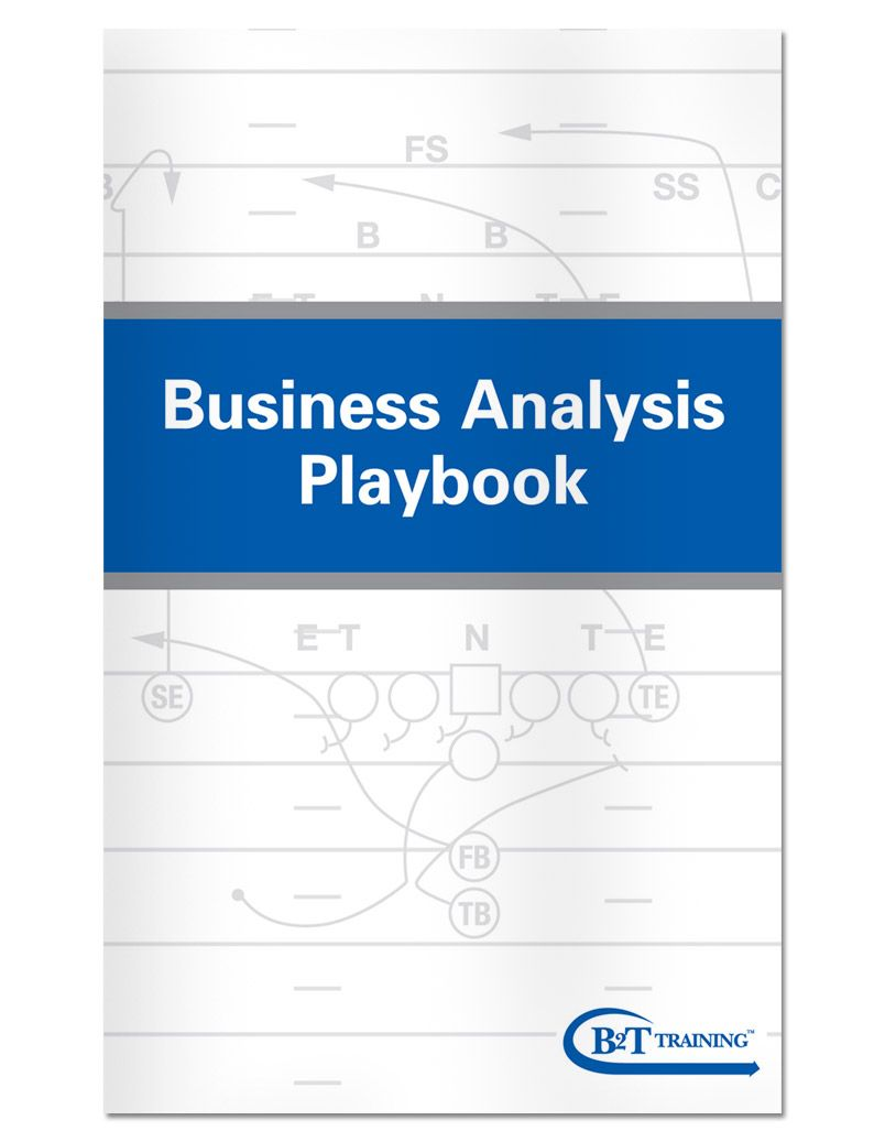 Our Business Analysis Playbook Is A Companion To BT TrainingS