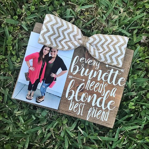 Every Brunette Needs A Blonde Best Friend Bff Friendship Gift