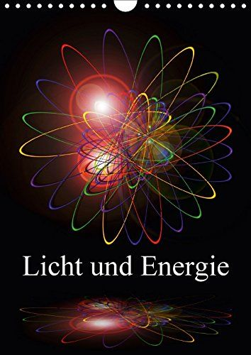 Licht und Energie (Wandkalender 2017 DIN A4 hoch) Calvendo https://www.amazon.de/dp/3665201152/ref=cm_sw_r_pi_dp_PzjHxbR5H1FYT