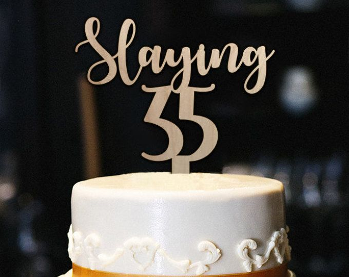 Slaying 35 Cake Topper 35th Birthday Cake Topper Milestone