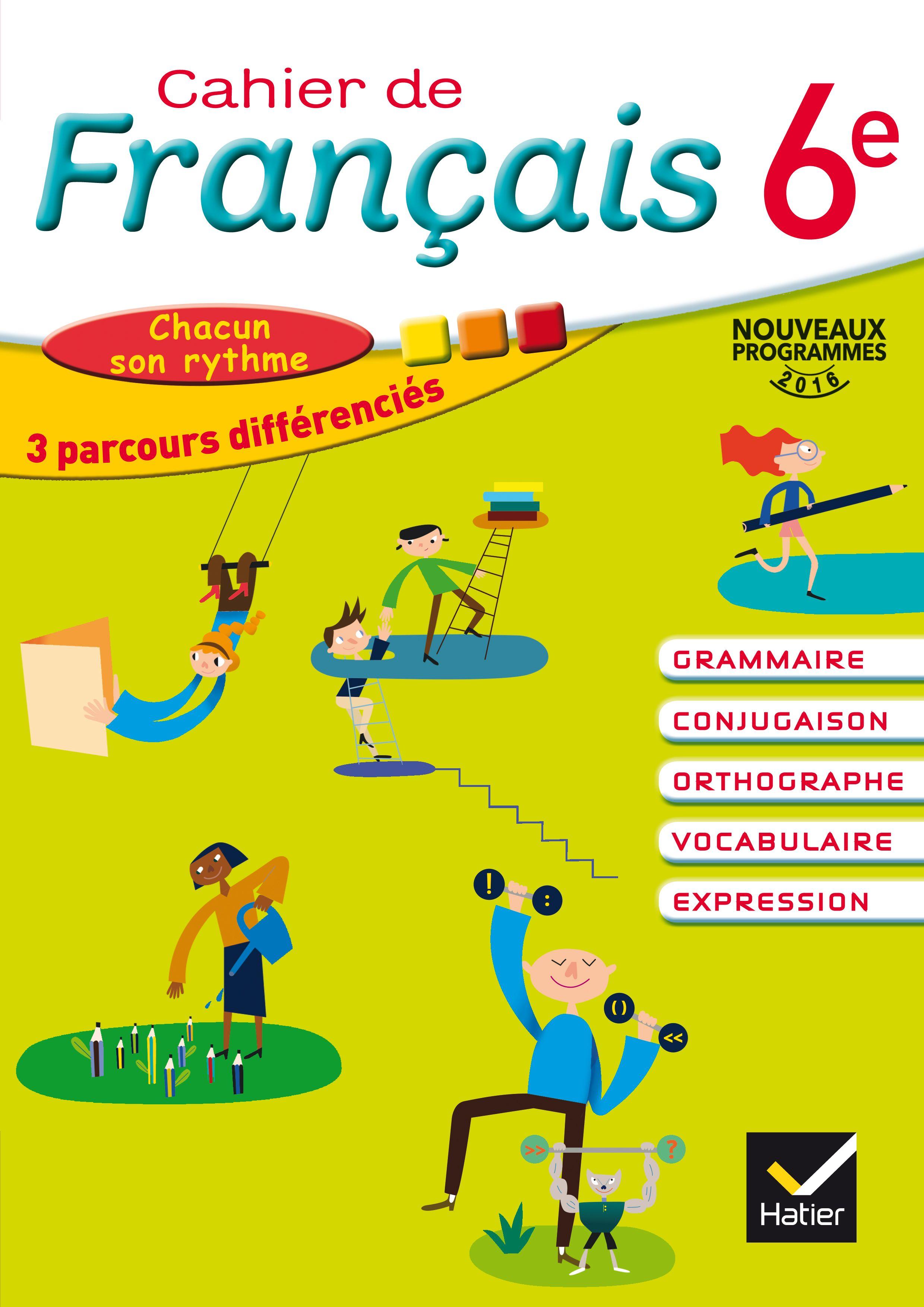 Cahier de Français 6e éd. 2016 Cahier de l'élève