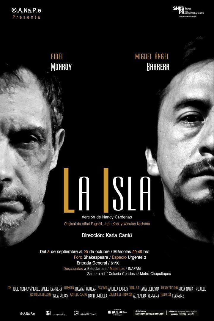 """""""La Isla"""" segunda temporada en el Foro Shakespeare del 3 de septiembre al 29 de octubre, México Distrito Federal, los esperamos."""