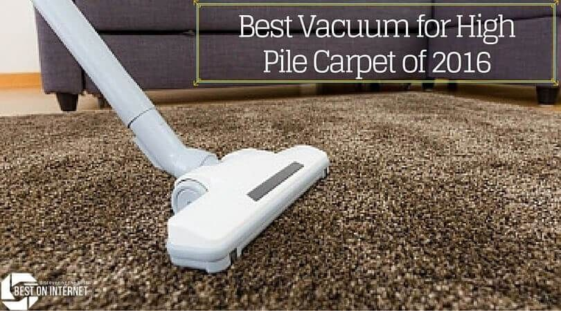 Best Vacuum For High Pile Carpet Of 2016 How To Clean