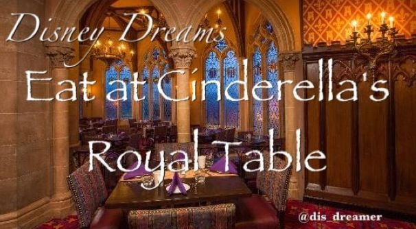 We Will Be Eating At Cinderella S Royal Table Our First Night At