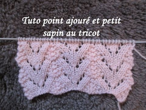 Tuto point ajoure sapin au tricot stitch knitting punto tejido dos agujas rnek rg ler - Point tricot ajoure facile ...
