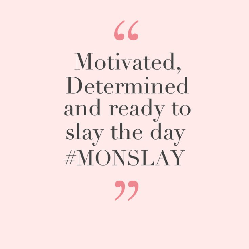 We can do it!!! Ready to slay this week? motivate