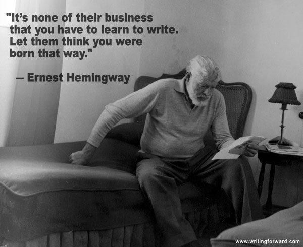 "Quotes on Writing: Ernest Hemingway ""Learn to Write"""