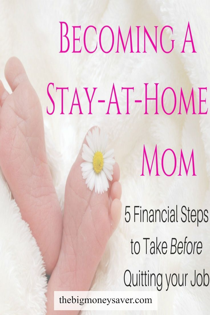 Becoming A Stay-At-Home-Mom. 5 Financial Steps You Need To Take ...