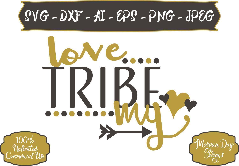 Download Love My Tribe SVG - Tribe SVG - Raising My Tribe SVG ...