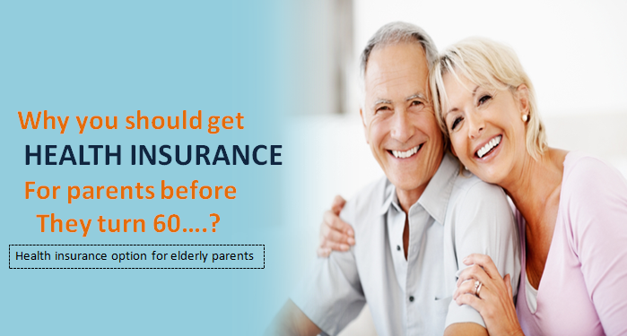 Why You Should Get Health Insurance For Parents Before They Turn