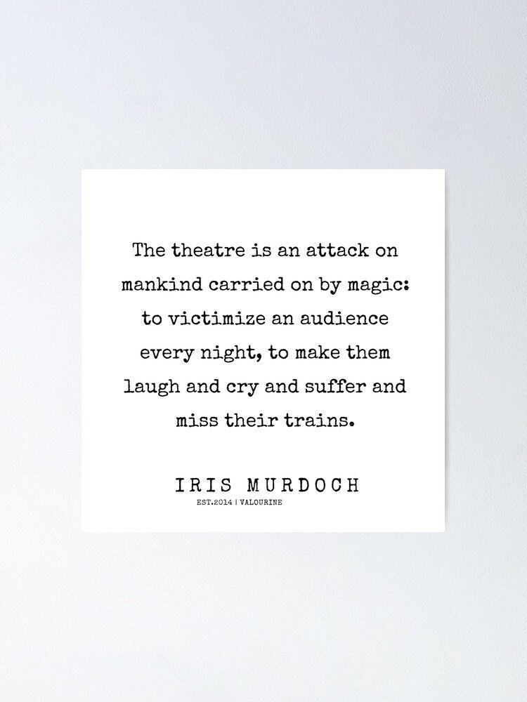 77  | 200422 | Iris Murdoch Quotes  Poster by valourine