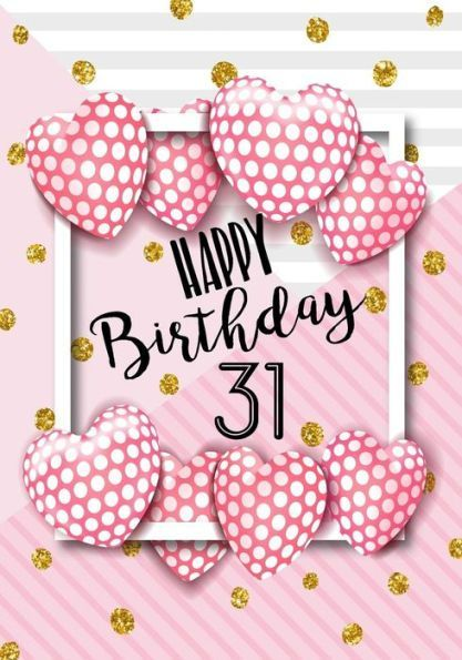 Happy Birthday 31 Years Old Quotes Quotes Drinkquote Com