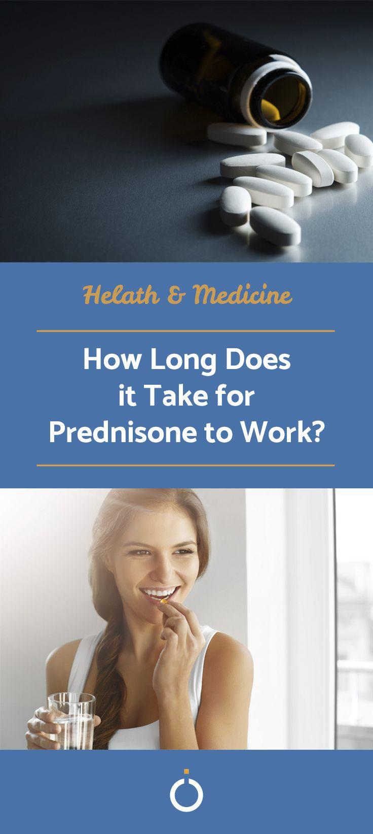 How long does it take for prednisone to work prednisone