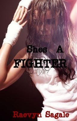 "You should read ""She's A Fighter"" on #Wattpad. #TeenFiction #Romance"