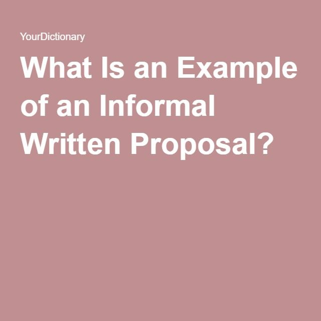 What Is An Example Of An Informal Written Proposal? What Is And   Informal  Proposal  Informal Business Proposal