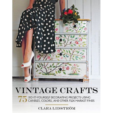 Vintage crafts 75 do it yourself decorating projects using candles vintage crafts 75 do it yourself decorating projects using candles colors and other flea market finds hardcover flea market finds and decorating solutioingenieria Choice Image