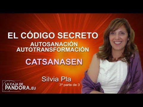 El Código Secreto de La Autosanación -- CATSANASEN Silvia Pla 3ª parte de 3 - YouTube