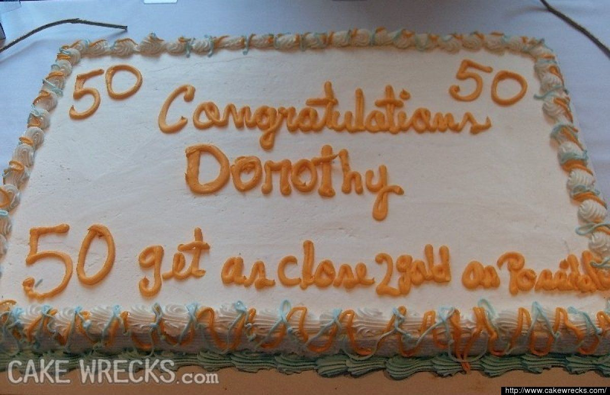 Cake Wrecks The Most Awkward 50th Birthday And Retirement