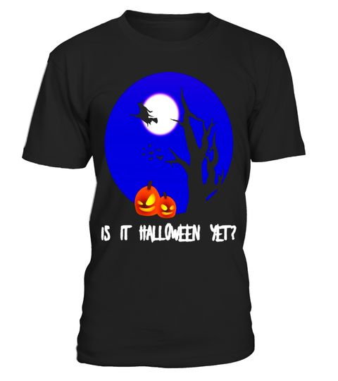 """# Is It Halloween Yet Witch Flying Broomstick Pumpkin T-Shirt .  Special Offer, not available in shops      Comes in a variety of styles and colours      Buy yours now before it is too late!      Secured payment via Visa / Mastercard / Amex / PayPal      How to place an order            Choose the model from the drop-down menu      Click on """"Buy it now""""      Choose the size and the quantity      Add your delivery address and bank details      And that's it!      Tags: This shirt makes a…"""