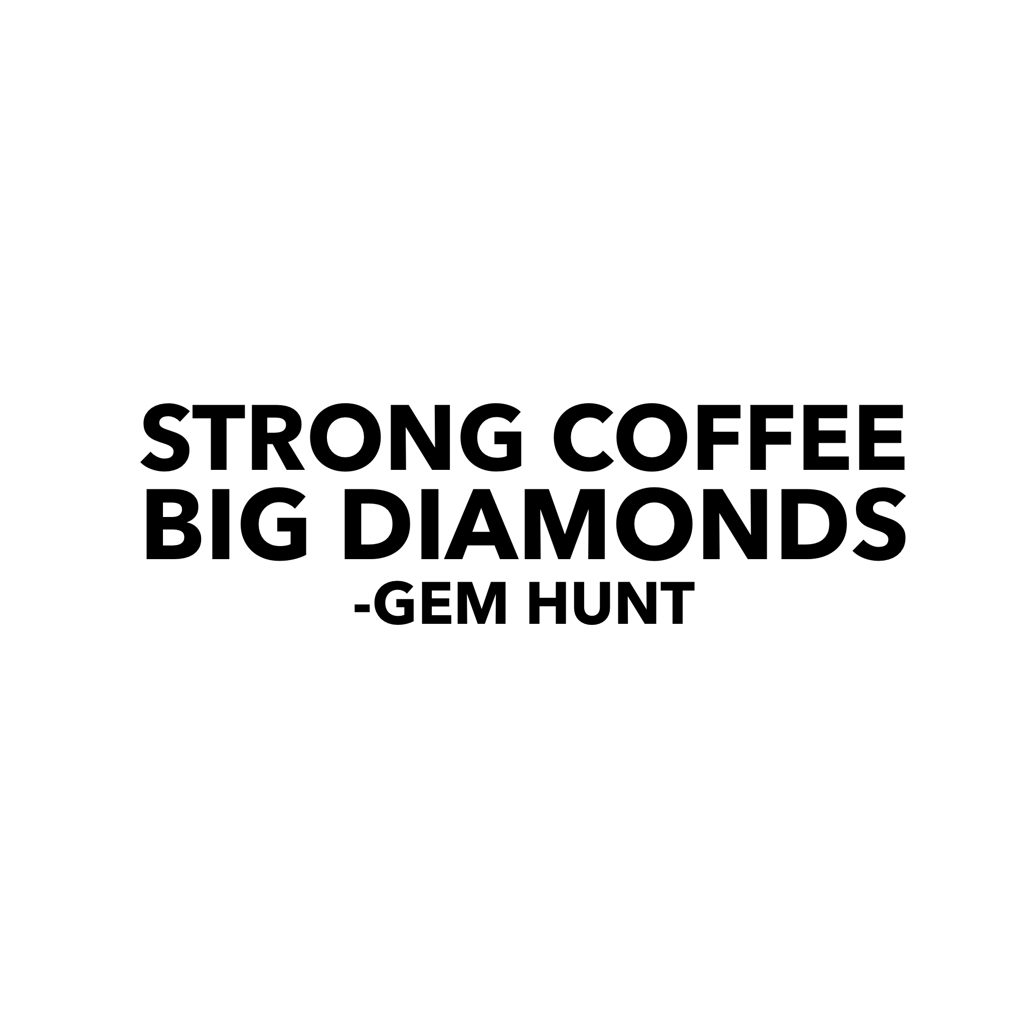 strong coffee big diamonds jewelry quote jewelry quotes gem