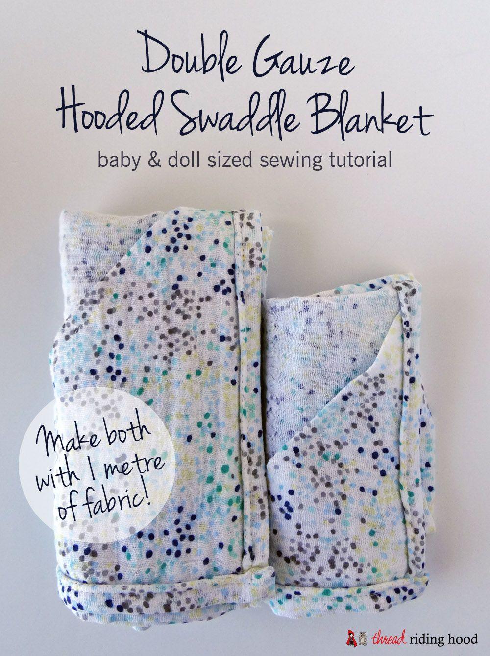 Easy Double Gauze Swaddle Blanket With A Hood Tutorial Swaddle Blanket Diy Baby Swaddle Pattern Gauze Swaddle Blanket
