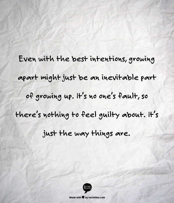 Even With The Best Intentions, Growing Apart Might Just Be
