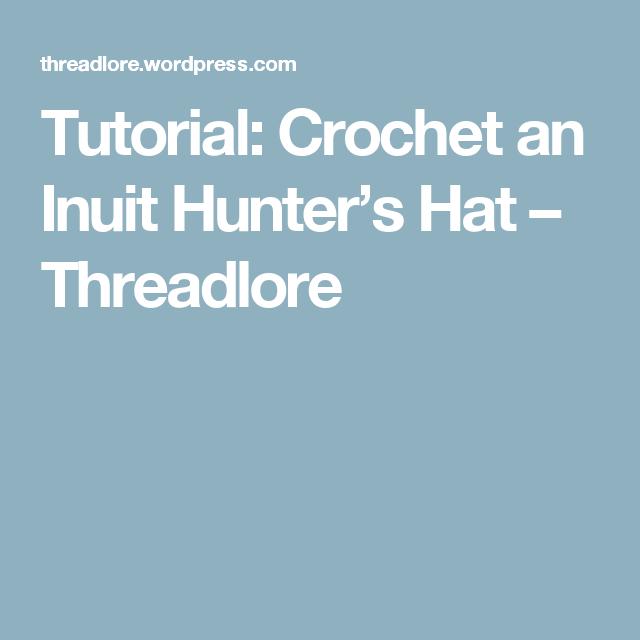Tutorial: Crochet an Inuit Hunter's Hat – Threadlore