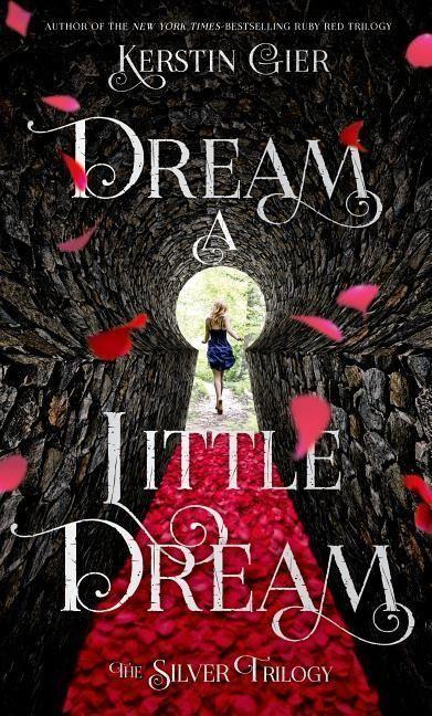 Dream a Little Dream - Kerstin Gier