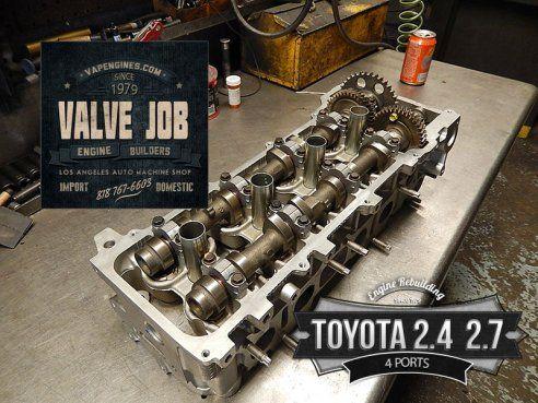 Toyota 2 4 2 7 Cylinder Head Valve Job Toyota Valve Machine Shop