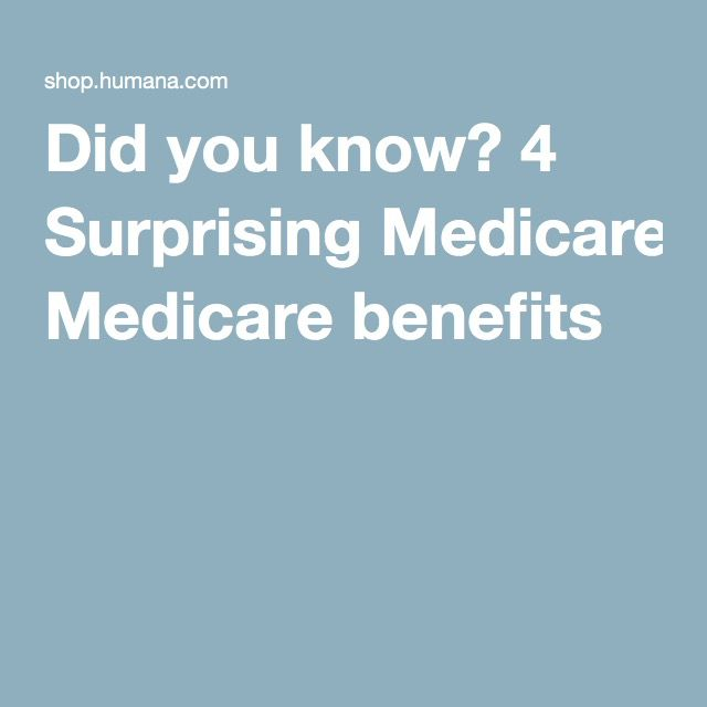 Did You Know 4 Surprising Medicare Benefits Medicare Insurance