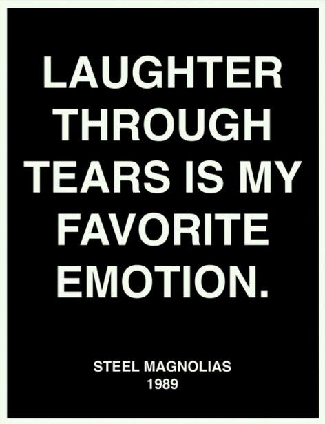 Laughter Through Tears Is My Favorite Emotion Quotes Pinterest