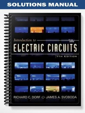 solutions manual for introduction to electric circuits 7th edition