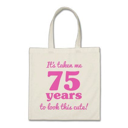 Cute 75th Birthday For Women Tote Bag