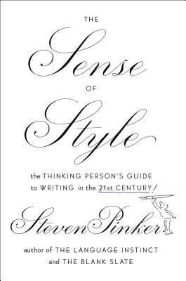 The Sense of Style: The Thinking Person's Guide to Writing