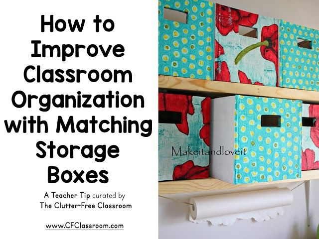 How To Improve Classroom Organization With Matching Storage Boxes
