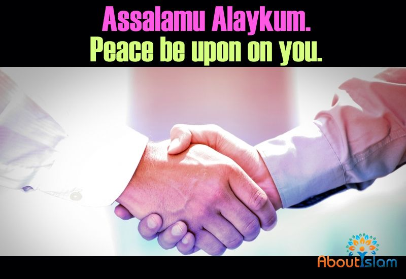 Muslims say assalamu alaykum in greeting meaning peace be upon muslims say assalamu alaykum in greeting meaning peace be upon you m4hsunfo