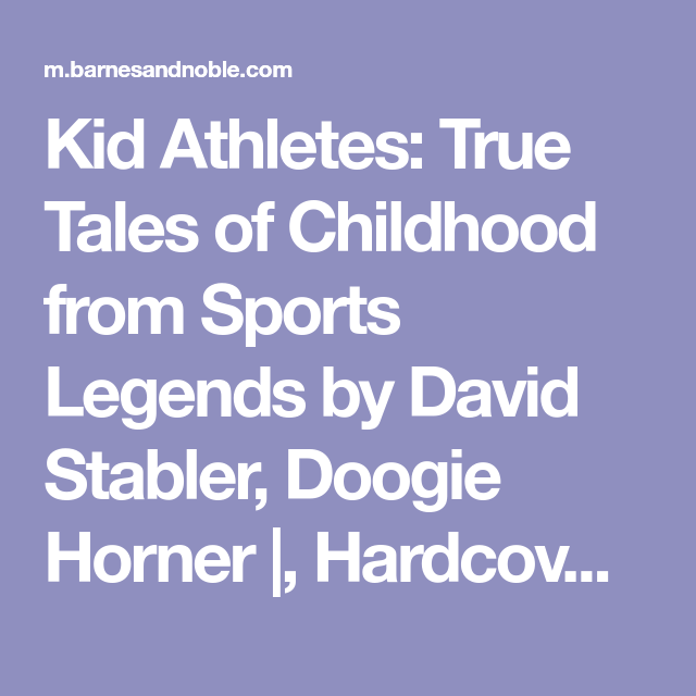 Kid athletes true tales of childhood from sports legends by david kid athletes true tales of childhood from sports legends solutioingenieria Gallery
