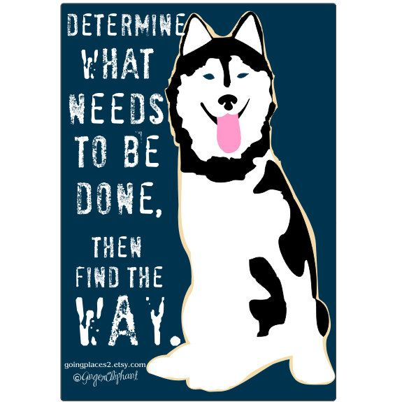 Husky Determination Art Dog Print Wall Decor 14 00 Via Etsy