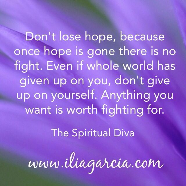 Don T Lose Hope Dont Lose Hope Diva Quotes You Gave Up