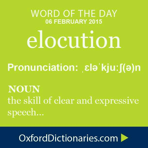 Elocution (noun): The Skill Of Clear And Expressive Speech. Word Of The Day  For 06 February The Origin Of This Word Is From Latin.
