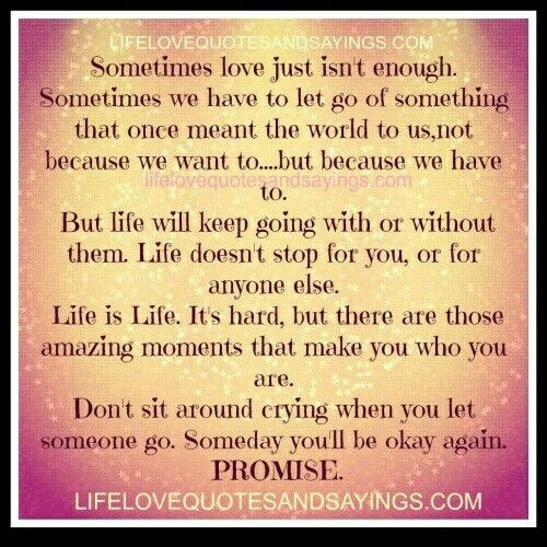 Sometimes Love Isn T Enough Enough Is Enough Quotes Be Yourself Quotes Love Quotes
