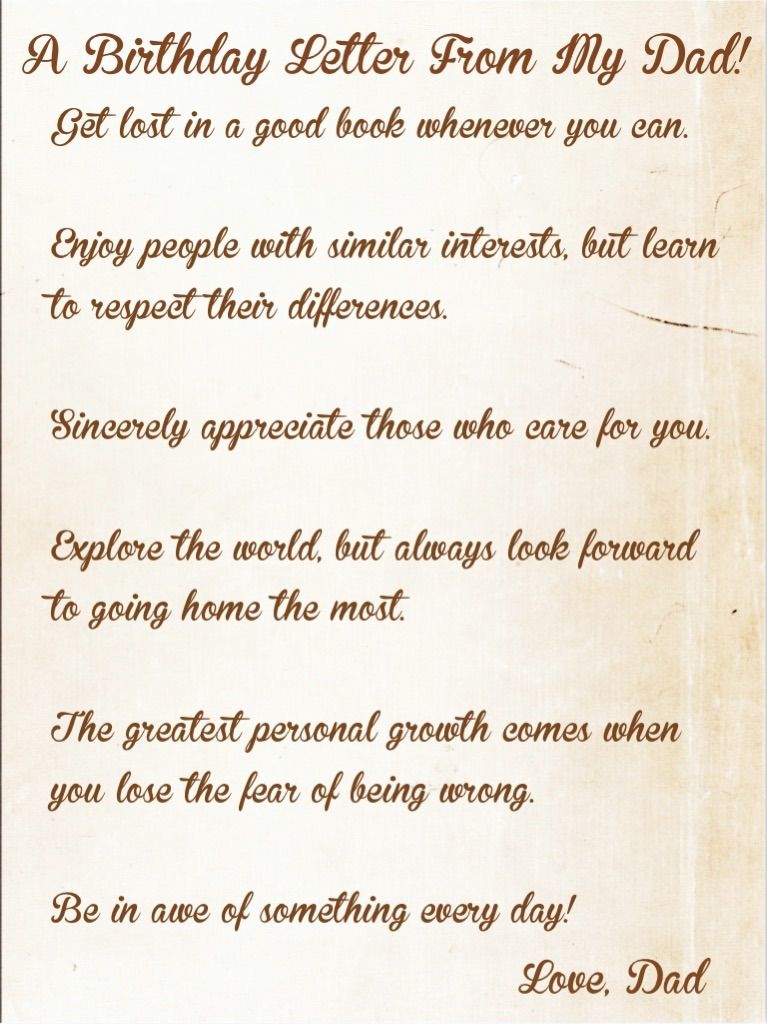 a995a44f47025 Words of Wisdom my dad gave me in some birthday letters he wrote to me each  year on www.mytributejournal.com