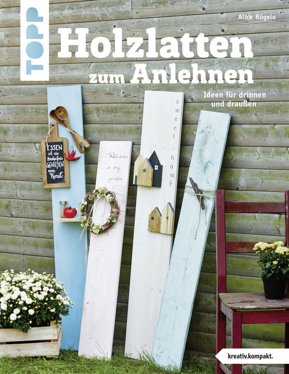 Holzlatten zum Anlehnen (kreativ.kompakt.) #neuedekoration